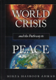 World Crisis and The Pathway to Peace - Hardcover